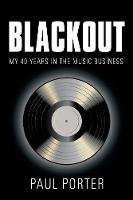 Blackout: My 40 Years in the Music...