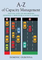 A-Z of Capacity Management: Practical...