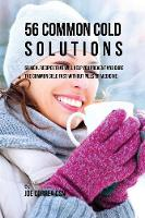 56 Common Cold Solutions: 56 Meal...