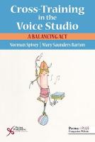 Cross-Training in the Voice Studio: A...