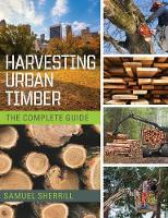 Harvesting Urban Timber: A Guide to...