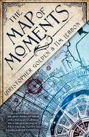 The Map of Moments: A Novel of the...
