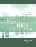 Legal Ethics for the Real World:...