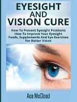 Eyesight and Vision Cure: How to...