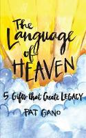The Language of Heaven: 5 Gifts That...