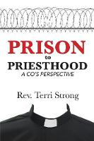 From Prison to Priesthood: A Co's...