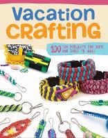 Vacation Crafting: Fun Projects for...