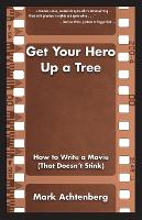 Get Your Hero Up a Tree: How to Write...