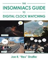 The Insomniacs Guide to Digital Clock...