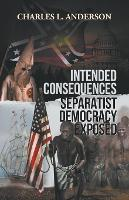 Intended Consequences Separatist...