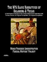 The Wpa Slave Narratives of Oklahoma ...