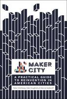 Maker City: A Practical Guide for...
