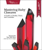 Mastering Ruby Closures