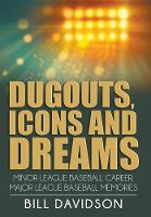 Dugouts, Icons and Dreams: Minor...