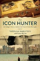 The Icon Hunter: A Refugee's Quest to...