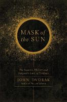 Mask of the Sun - The Science, ...