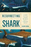Resurrecting the Shark - A Scientific...