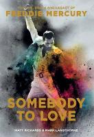 Somebody to Love: The Life, Death, ...