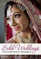 Sikh Weddings: A Shot-by-Shot Guide...