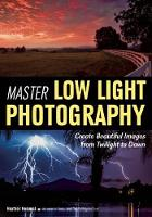 Master Low Light Photography: Create...