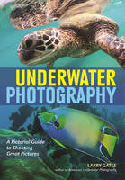 Underwater Photography: A Pictorial...
