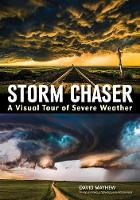 Storm chaser: A visual tour of severe...