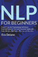 Nlp for Beginners: Neuro-Linguistic...