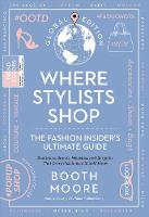 Where Stylists* Shop: *and Designers,...