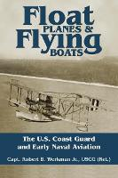 Float Planes and Flying Boats: The...