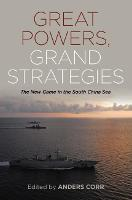Great Powers, Grand Strategies: The...