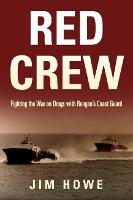Red Crew: Fighting the War on Drugs...