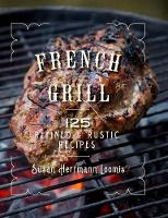 French Grill - 125 Refined & Rustic...