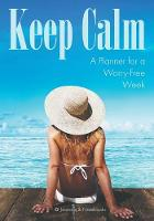 Keep Calm: A Planner for a Worry-Free...