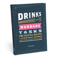 Drinks for Mundane Tasks: 70 Cocktail...