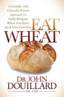 Eat Wheat: A Scientific and...