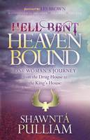 Hell Bent, Heaven Bound: One Woman's...