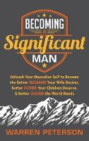 Becoming a Significant Man: Unleash...
