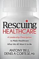 Rescuing Healthcare: A Leadership...