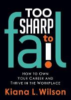 Too Sharp to Fail: How to Own Your...
