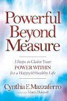 Powerful Beyond Measure: 3 Steps to...