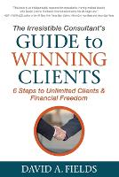 The Irresistible Consultant's Guide ...