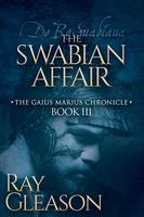 The Swabian Affair: Book III of the...