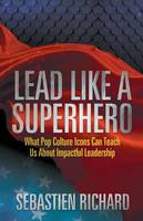 Lead Like a Superhero: What Pop...
