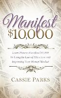 Manifest $10,000: Learn How to...