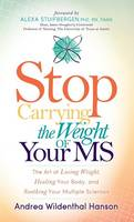 Stop Carrying the Weight of Your MS:...