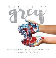 Waking Up Grey: An Exploration of...