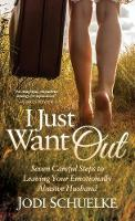 I Just Want Out: Seven Careful Steps...