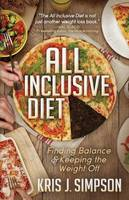 All Inclusive Diet: Finding Balance &...