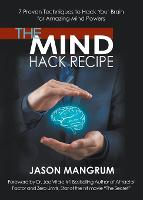 The Mind Hack Recipe: 7 Proven...