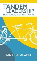 Tandem Leadership: How Your #2 Can...